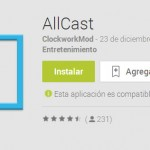 AllCast disponible en Google Play. Envía fotos y vídeos de Android a la TV