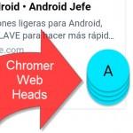 """Chromer, el """"navegador"""" que usa tecnología de Google añade opción para abrir enlaces en círculos flotantes"""